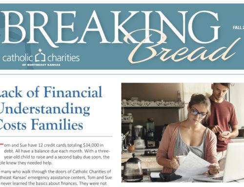 Breaking Bread – Fall 2018 – Lack of Financial Understanding Costs Families